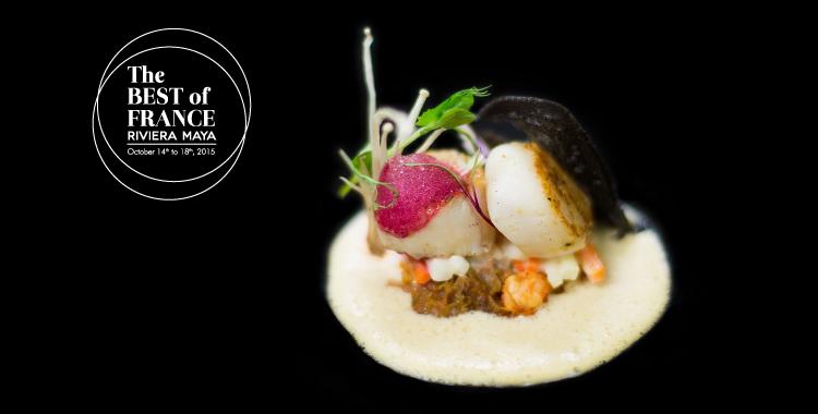 """""""The Best of France Riviera Maya"""" un encuentro gastronómico de primer nivel"""