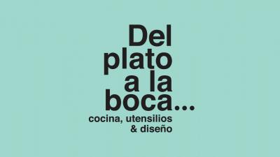"""""""Del plato a la boca"""", una expo sobre los instrumentos de cocina más queridos"""